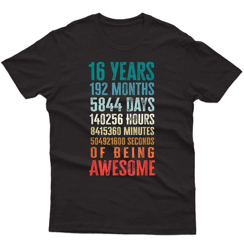 16 Years 192 Months Of Being Awesome 16th Birthday Gifts T-shirt
