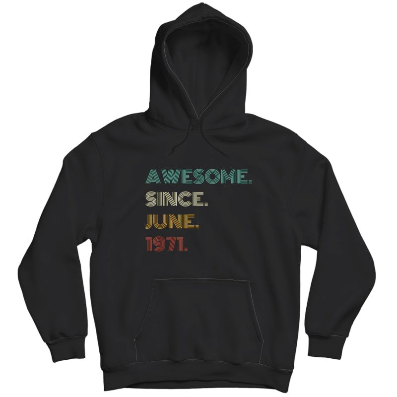 50th Birthday Gift 50 Years Old Awesome Since June 1971 T-shirt Unisex Pullover Hoodie