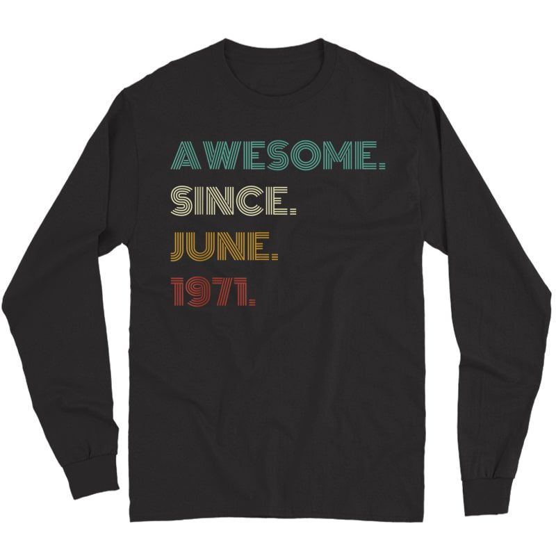 50th Birthday Gift 50 Years Old Awesome Since June 1971 T-shirt Long Sleeve T-shirt