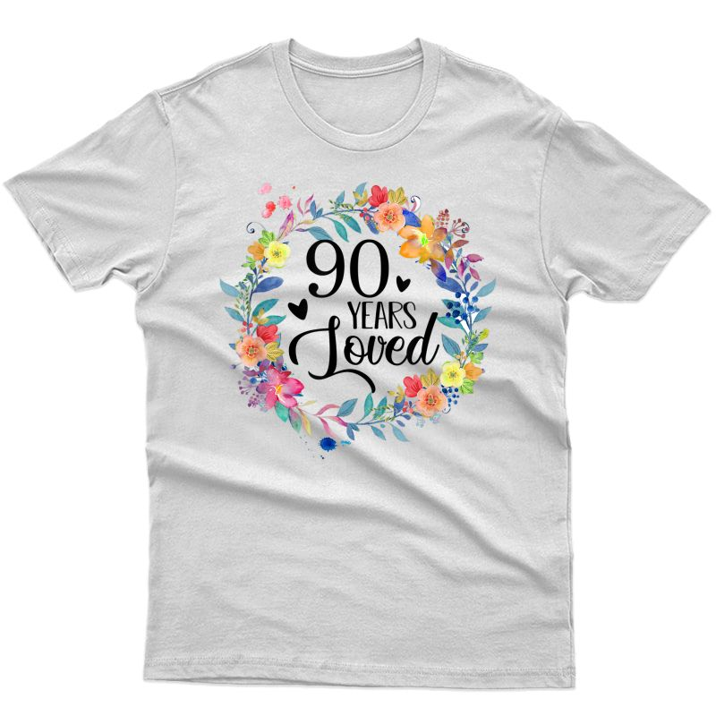 90 Years Loved 90th Birthday Gift For Grandma 90 Years Old T-shirt