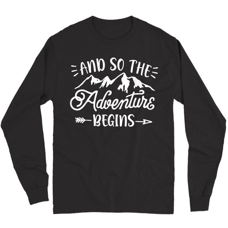 And So The Adventure Begins T Shirt Camping Hiking Hunting Long Sleeve T-shirt