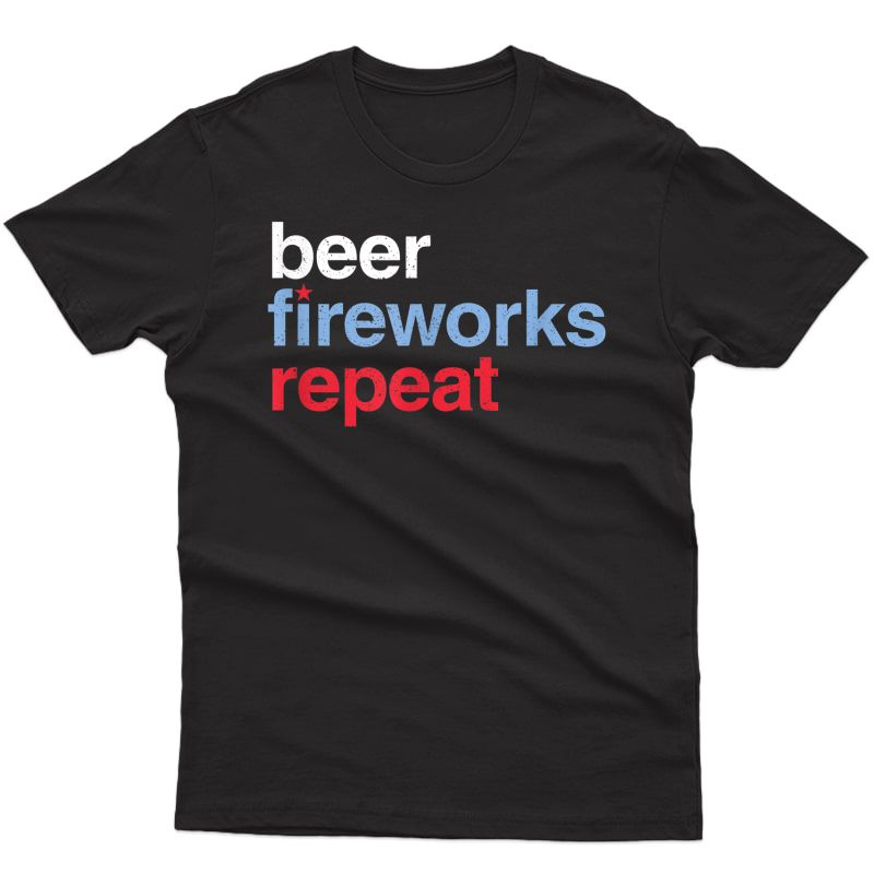 Beer Fireworks Repeat Star Funny July 4th Fireworks T-shirt