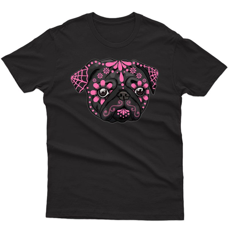 Black Pug Dogs Day Of The Dead Sugar Skull Dog Halloween T-shirt