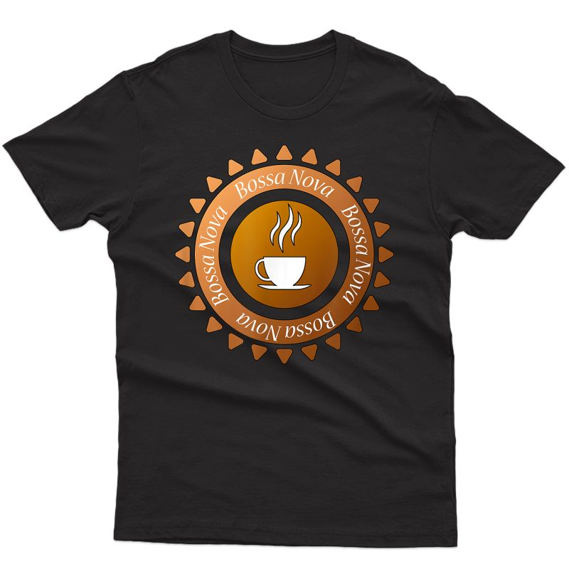Bossa Nova And Coffee T-shirt