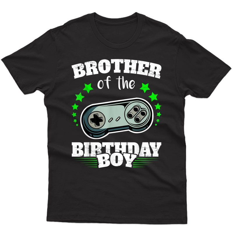 Brother Of The Birthday Boy Video Game Gamer Gift T-shirt