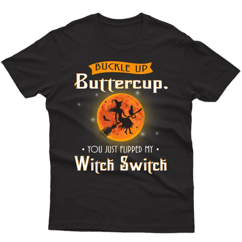 Buckle Up Buttercup Witch Switch Funny Halloween T-shirt