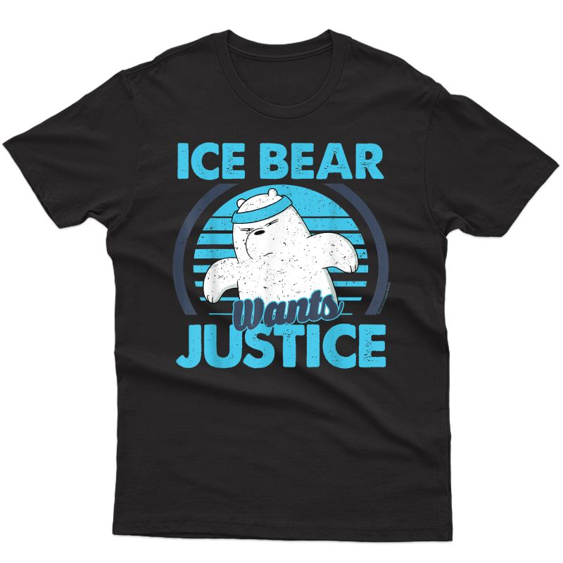 Cn We Bare Bears Ice Bear Wants Justice T-shirt