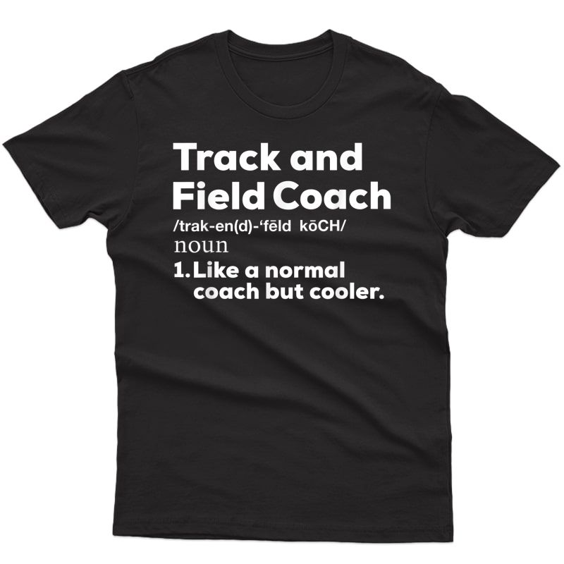 Cool Track And Field Coach Shirt | Funny Tea Gift Shirt