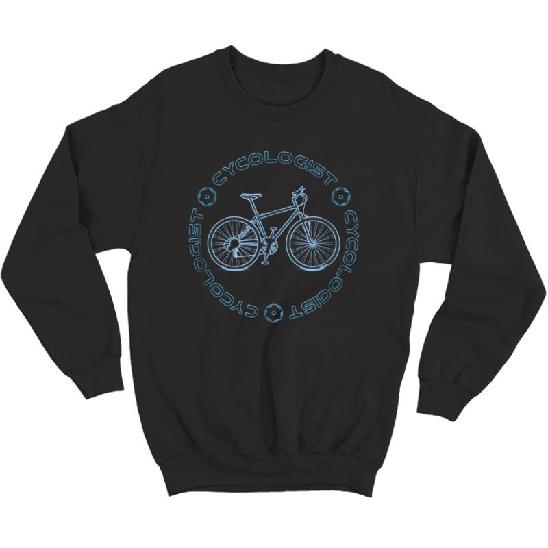 Cycologist T-shirt For Bike Cycling Shirt Crewneck Sweater