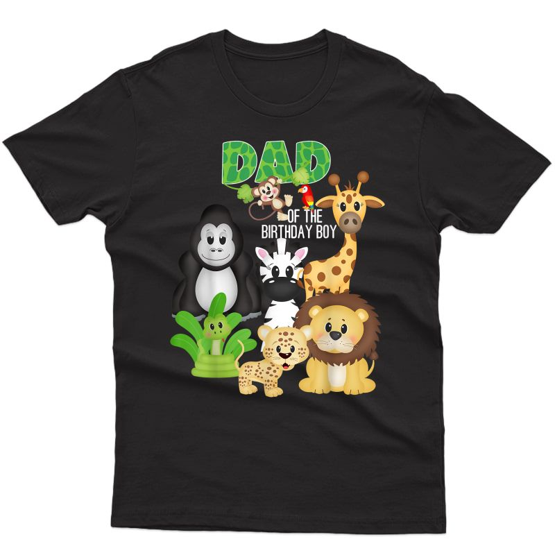 Dad Of The Birthday Boy Jungle Safari Zoo Theme Animal Party T-shirt