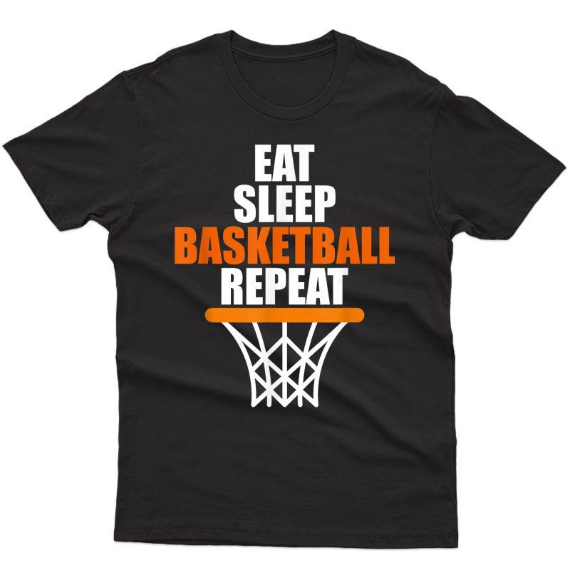 Eat. Sleep. Basketball. Repeat. T Shirt For Basketball Fans