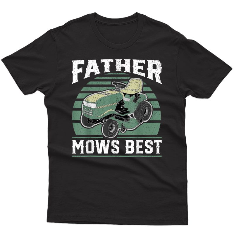 Father Mows Best Funny Riding Mower Retro Mowing Dad Gift T-shirt
