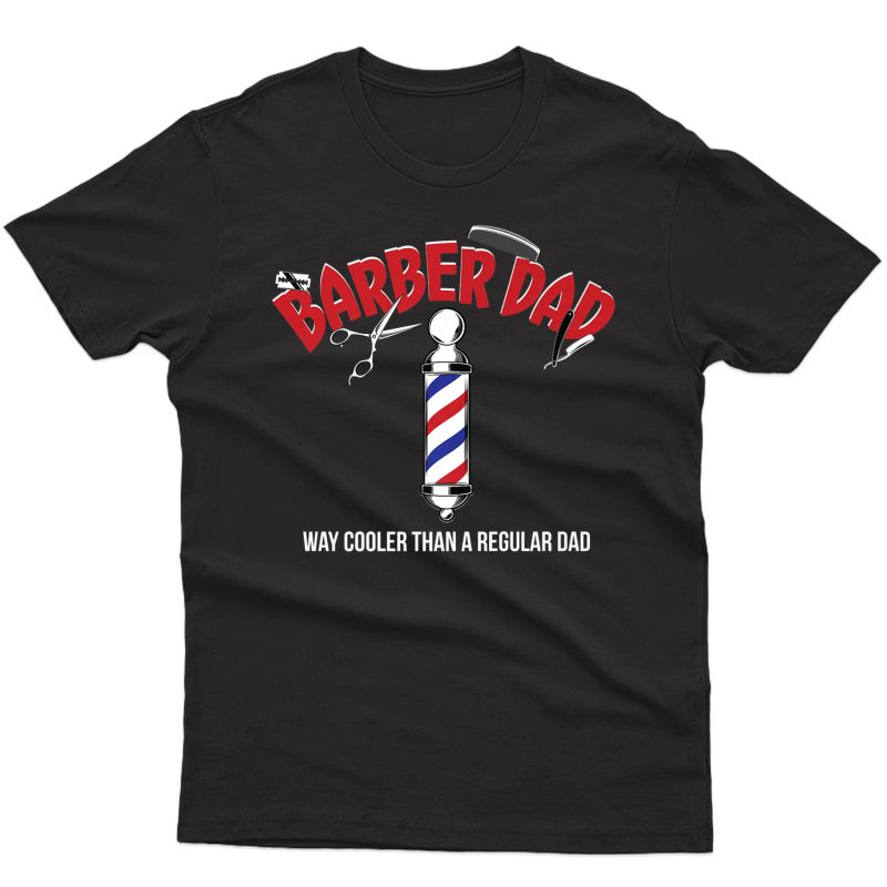 Funny Barber Dad Fathers Day T-shirt Gift From Son Daughter