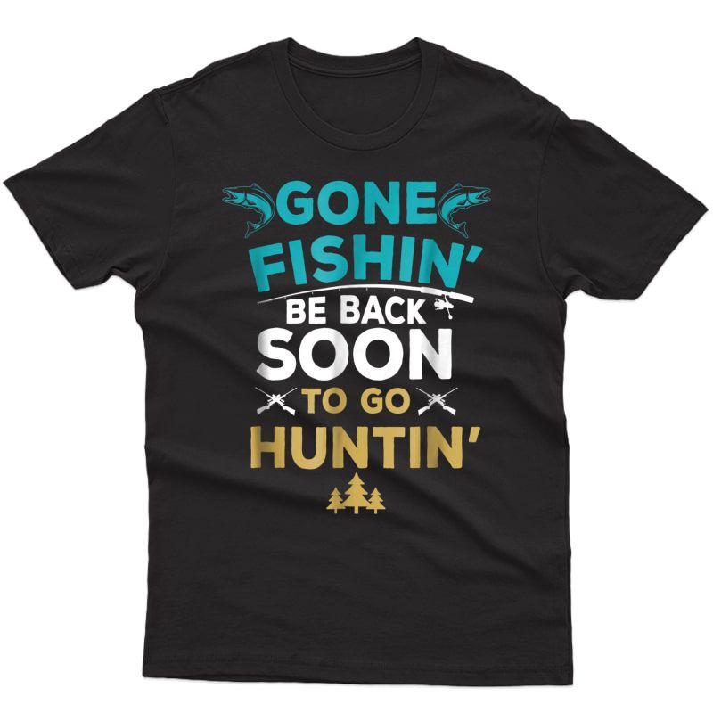 Funny Fishing Hunter T-shirt Hunting Fisherman Gift