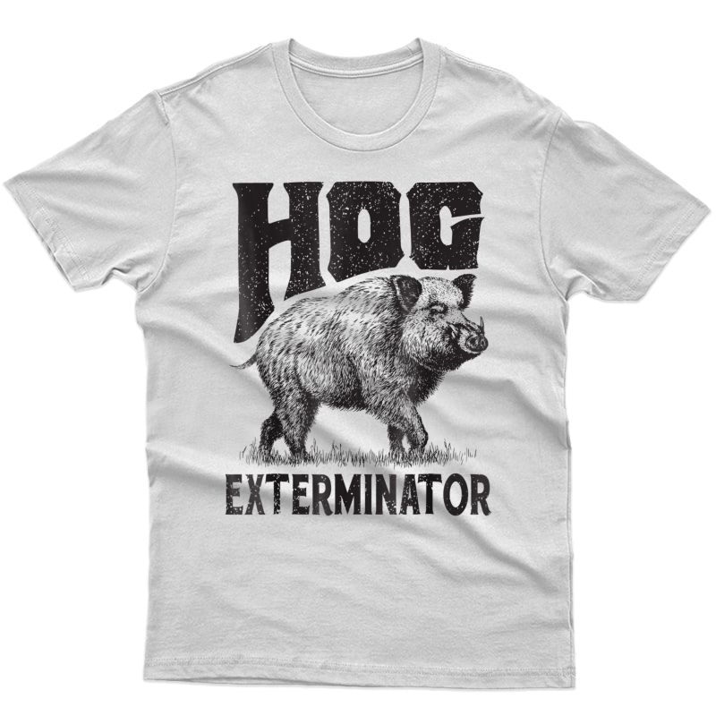 Funny Hunting Hog Pig Sus Hunting Hog Exterminator Shirt