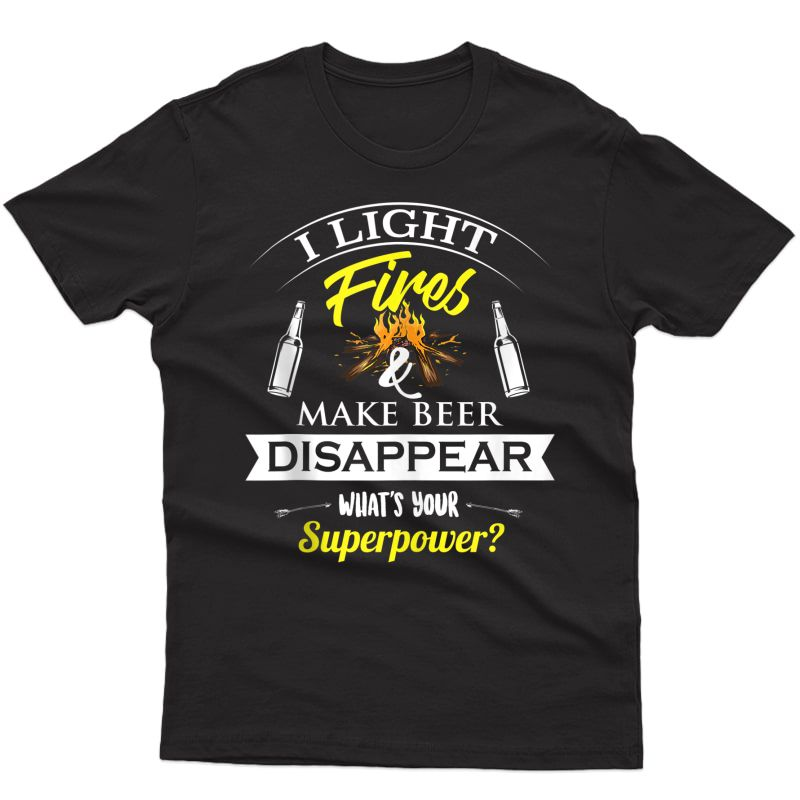 Funny I Light Fires Make Beer Disappear | Cool Camper Gift Tank Top Shirts