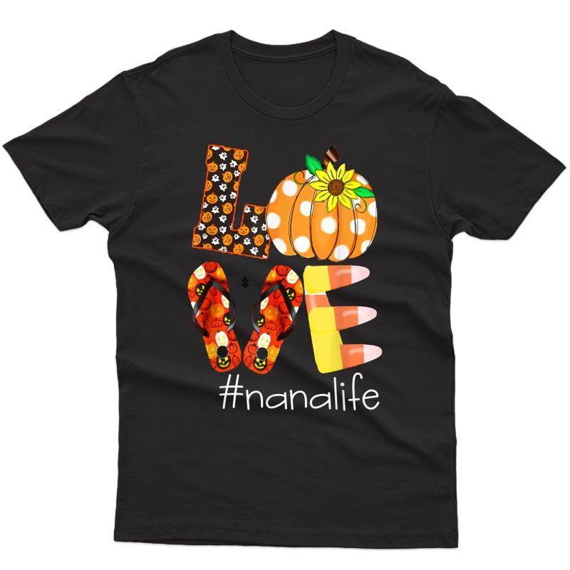 Funny Love Nanalife Pumpkin Flip Flops Nana Life Halloween T-shirt
