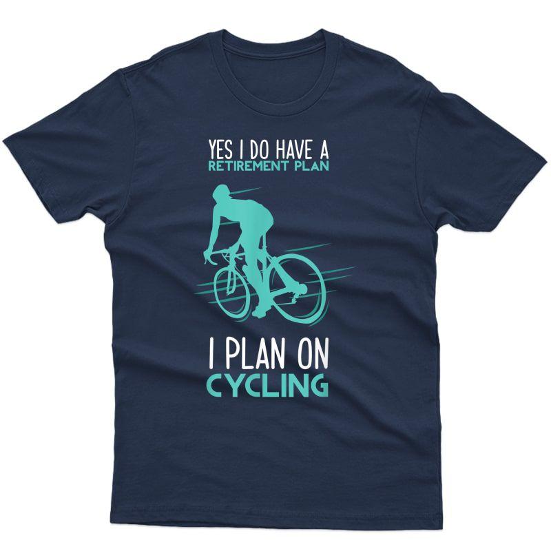 Funny Retiret Plan Cycling T-shirt - Bicycle Gift