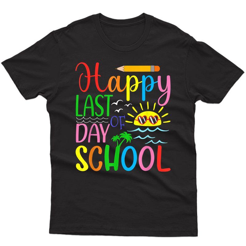 Happy Last Day Of School Tea Student Graduation T-shirt