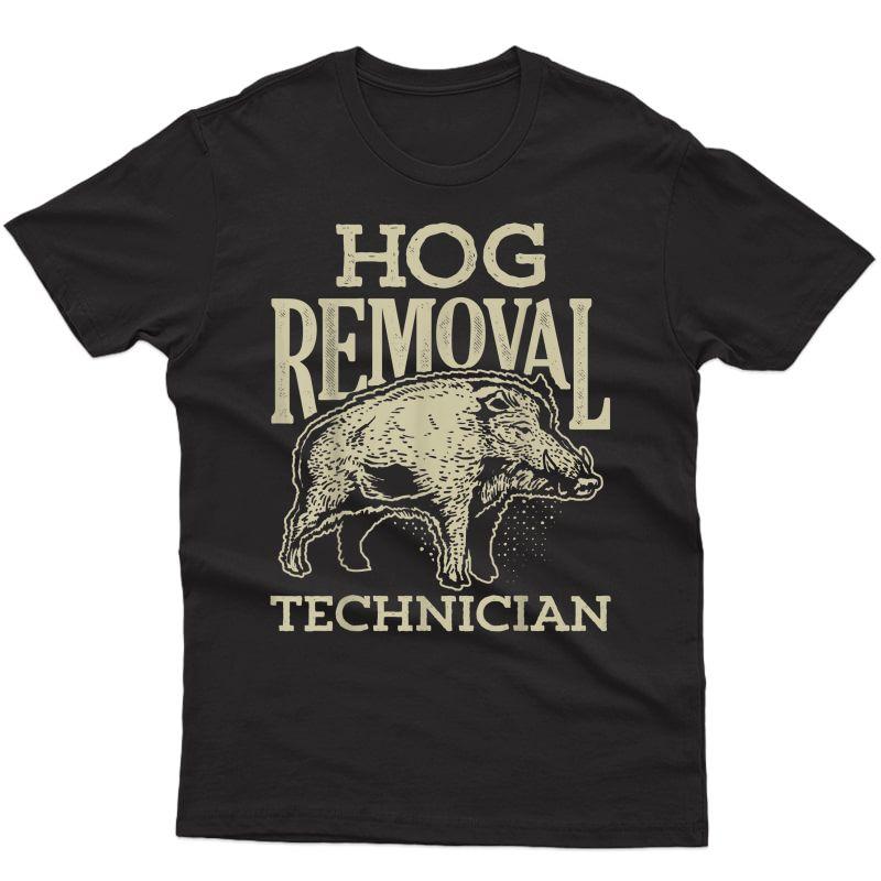 Hog Removal Technician T Shirt Boar Hunting Vintage Pig Gift T-shirt