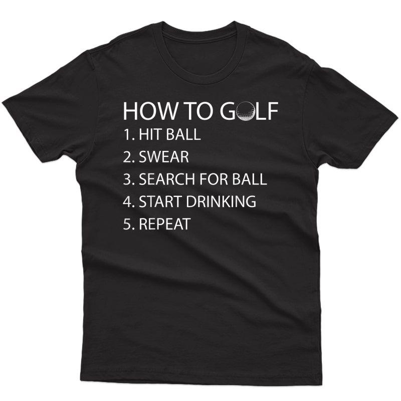 How To Golf Funny Tshirt Birthday Gift