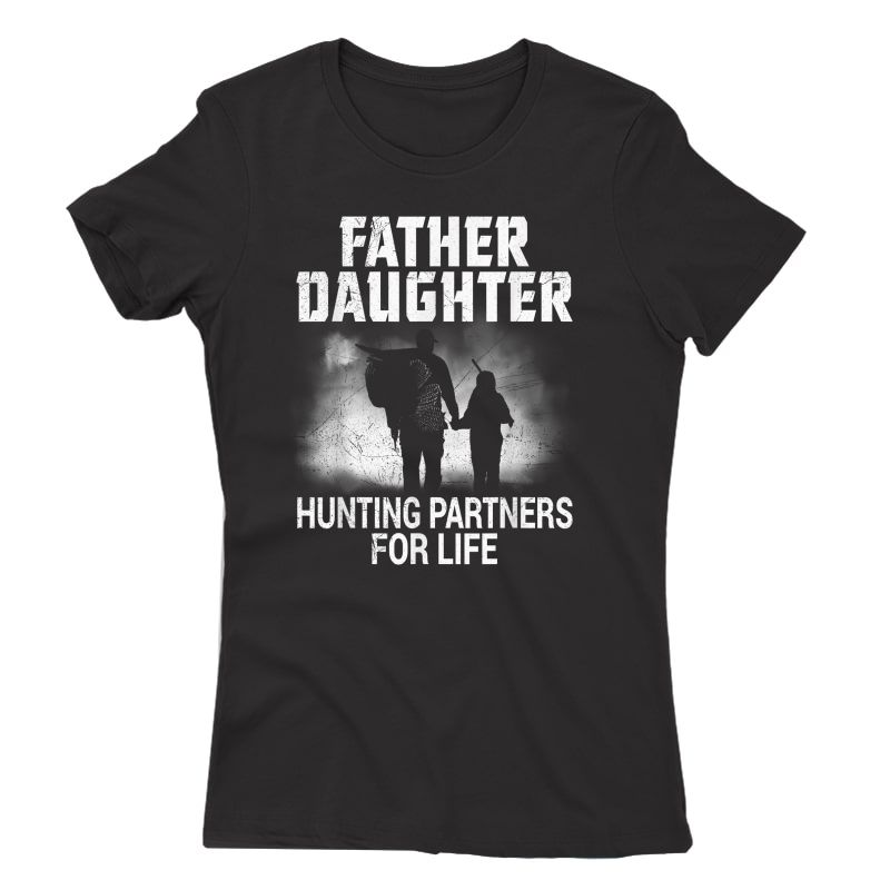 Hunter Dad And Daughter Hunting Partners For Life Funny T-shirt