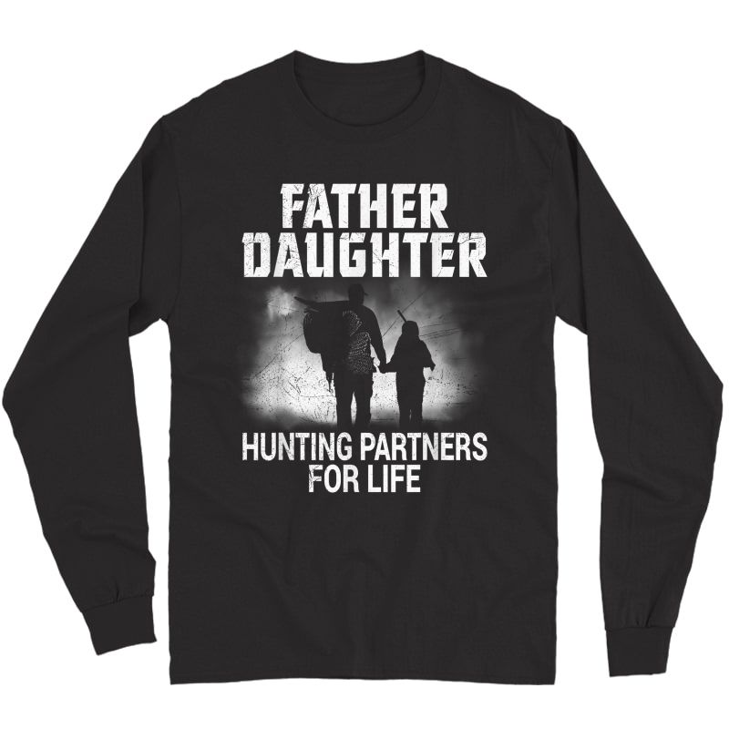 Hunter Dad And Daughter Hunting Partners For Life Funny T-shirt Long Sleeve T-shirt