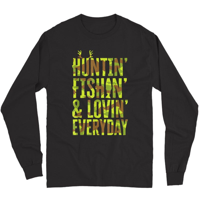 Hunting Fishing Loving Every Day For Dad, Fathers Day Camo T-shirt Long Sleeve T-shirt