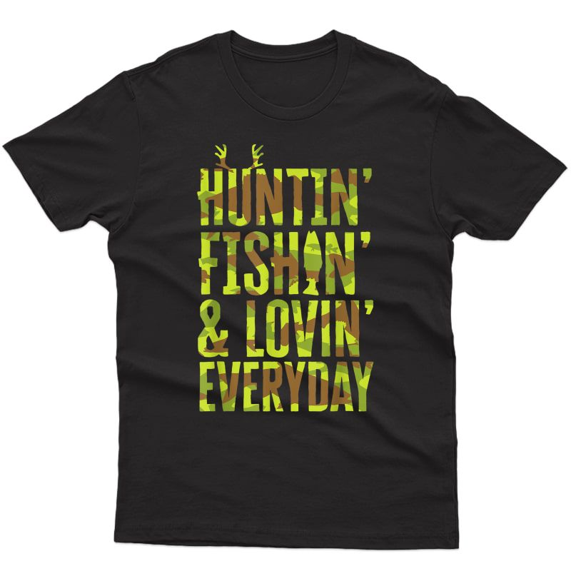 Hunting Fishing Loving Every Day For Dad, Fathers Day Camo T-shirt