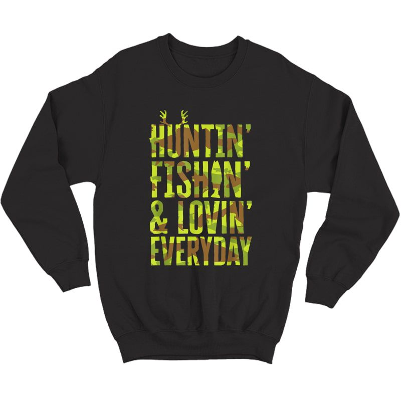Hunting Fishing Loving Every Day For Dad, Fathers Day Camo T-shirt Crewneck Sweater