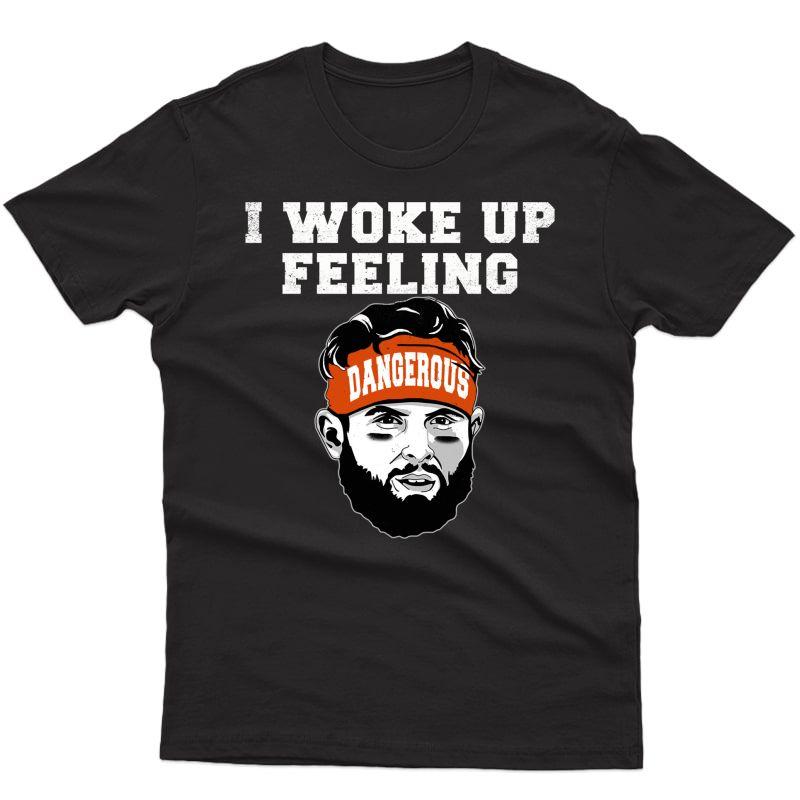 I Woke Up Feeling Dangerous 6 Funny T-shirt Football Shirt Pullover