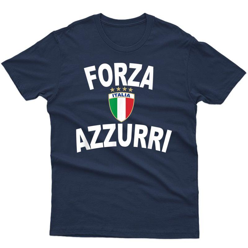 Italy Forza Azzurri Soccer Italia Flag Football Gift T-shirt