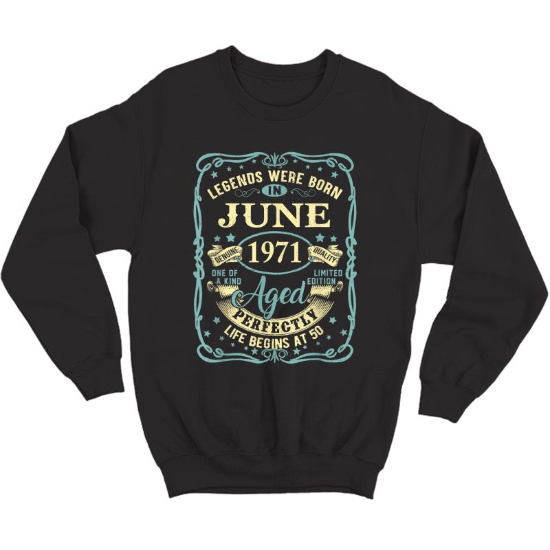 June 1971 50th Birthday Gift 50 Year Old T-shirt Crewneck Sweater