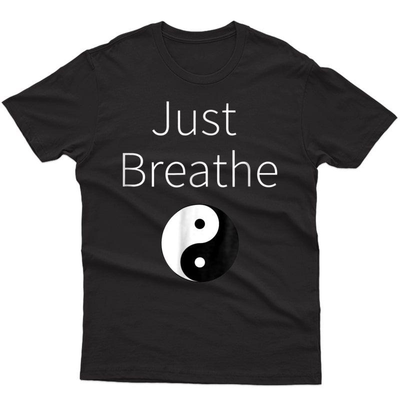 Just Breathe Yin Yang Spiritual Yoga Workout T Shirt