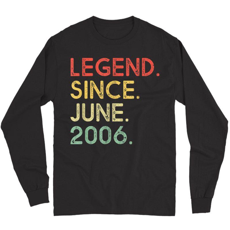 Legend Since June 2006 Birthday Shirt Long Sleeve T-shirt