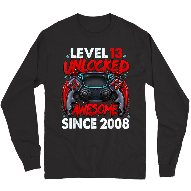 Level 13 Unlocked Awesome Since 2008 13th Birthday Gaming T-shirt Long Sleeve T-shirt