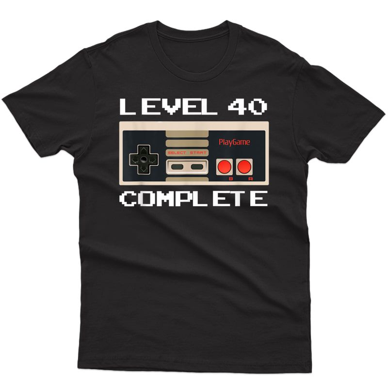 Level 40 Complete 40th Birthday Gift T-shirt