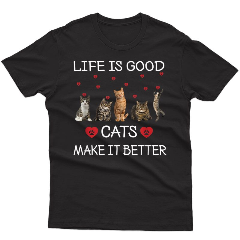 Cats Makes It Better Funny Cat Lovers T-shirt