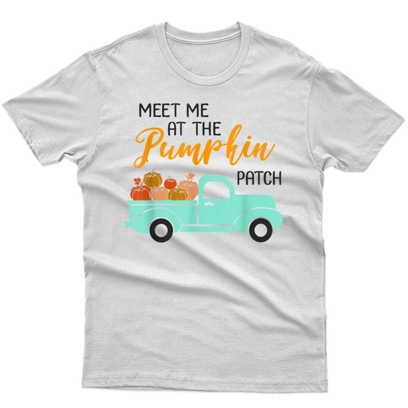 Meet Me At The Pumpkin Patch Funny Costume Halloween Gift T-shirt