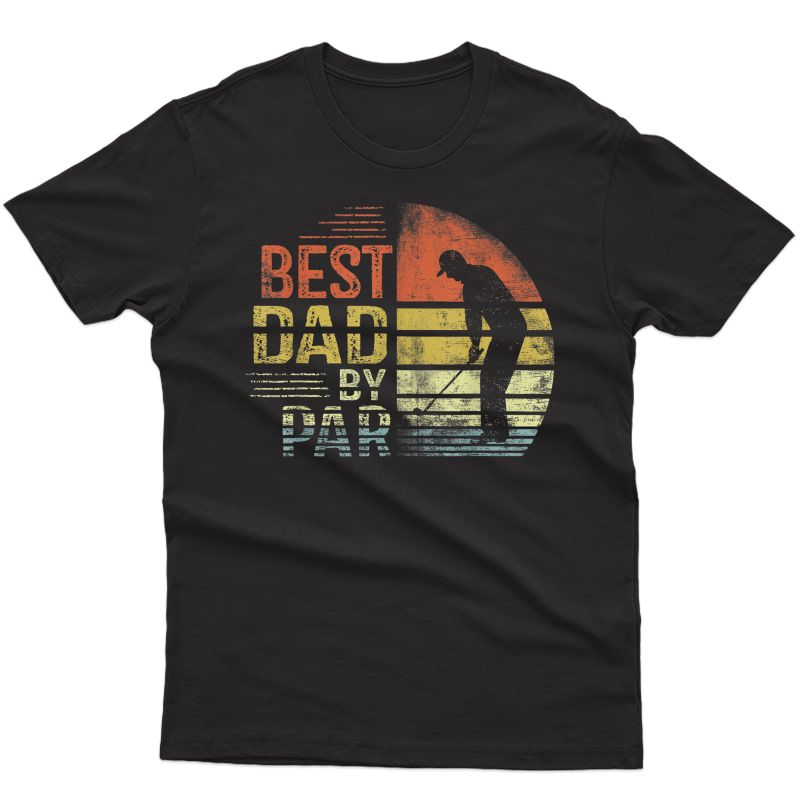 S Best Dad By Par Daddy Father's Day Gifts Golf Lover Golfer T-shirt