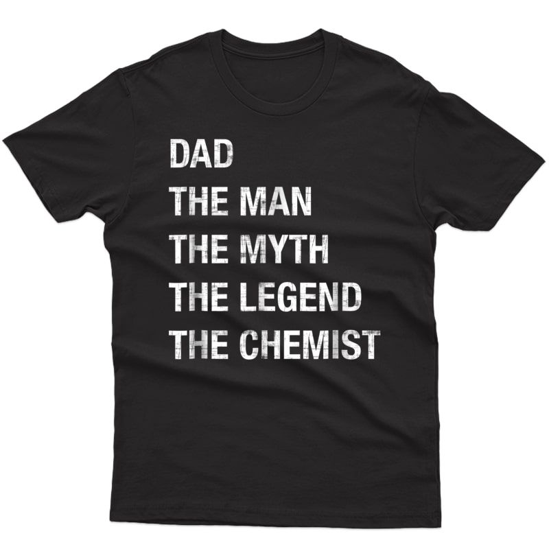 S Dad, The Man, The Myth, The Legend, The Chemist Shirt