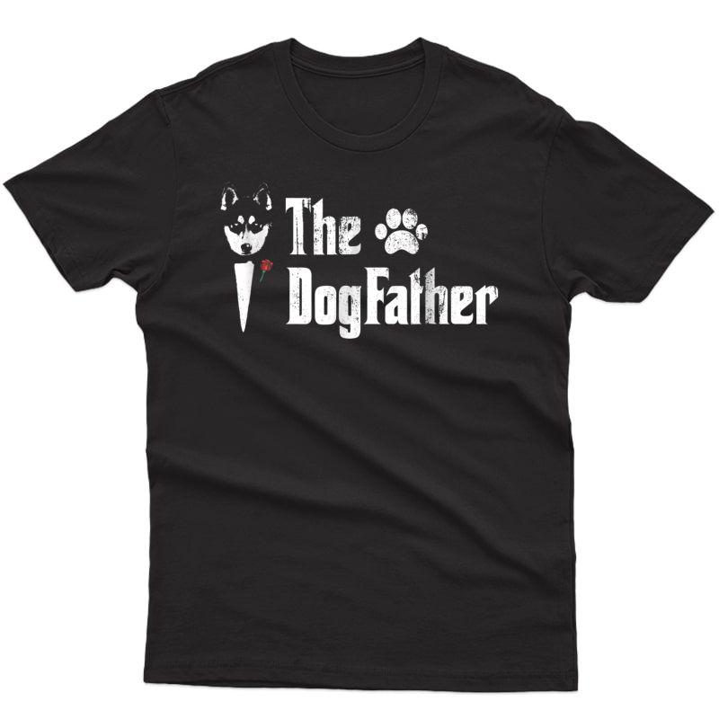 S The Dogfather Siberian Husky Dog Dad Tshirt Father's Day Gi