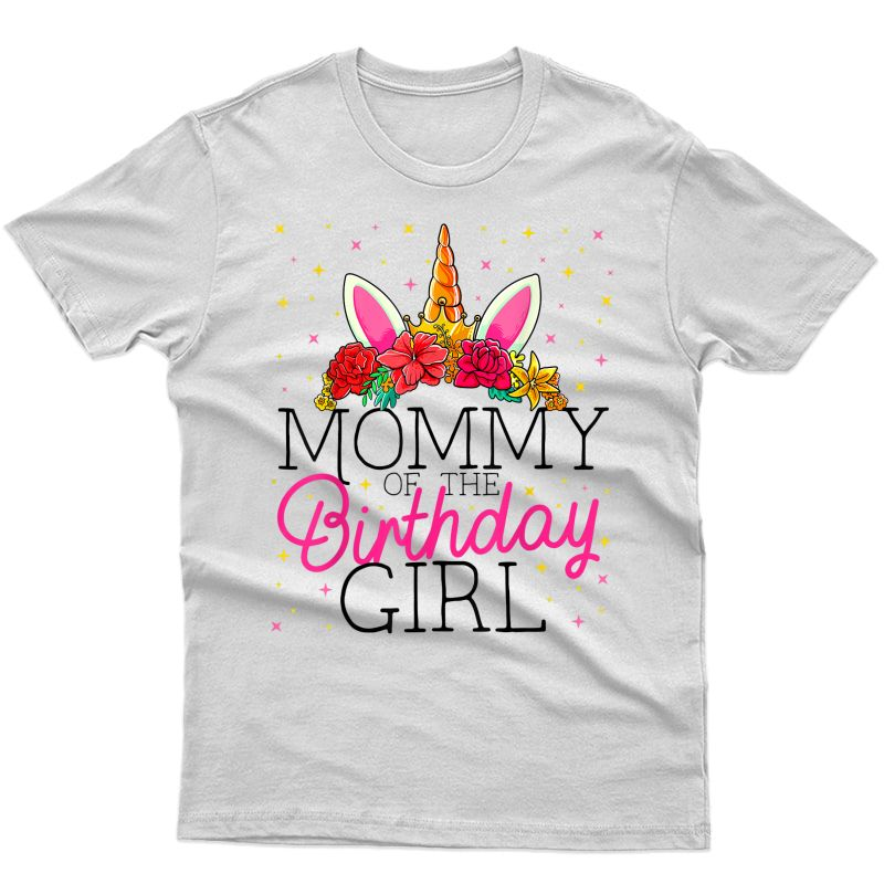 Mommy Of The Birthday Girl Mother Unicorn Birthday T-shirt