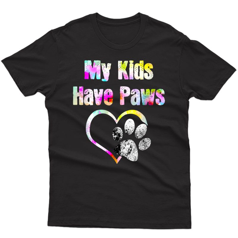 My Have Paws Funny T-shirt Gift For Dog Cat Lovers T-shirt