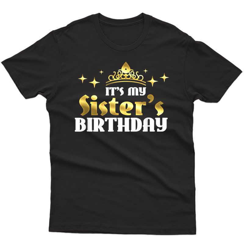 My Sister's Birthday Cute Any Age Bday Gift Party Sisters T-shirt