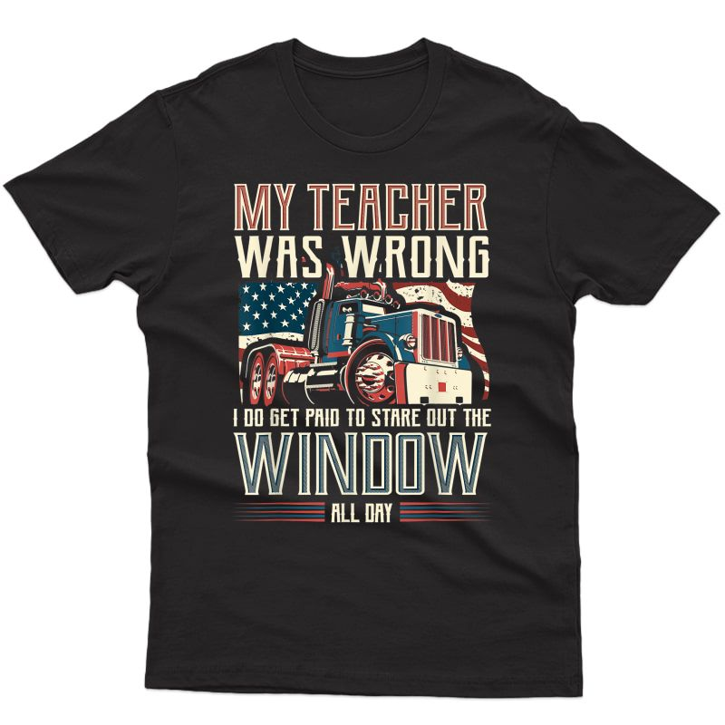 My Tea Was Wrong I Do Get Paid Funny Truck Driver Gift T-shirt
