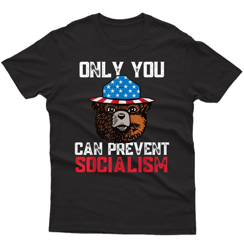 Only You Can Prevent Socialism Bear Funny Camping Forest T-shirt
