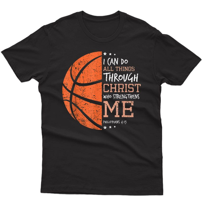 Philippians 4 13 I Can Do All Things Christian Basketball T-shirt