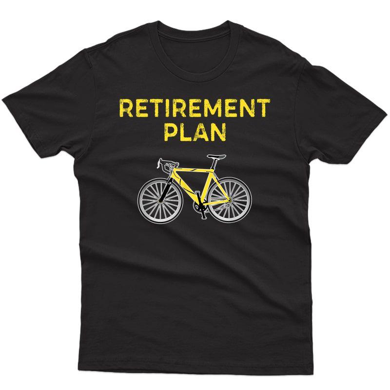 Retiret Plan Cycling Gift Biking Tshirt Cyclist Bike Tee