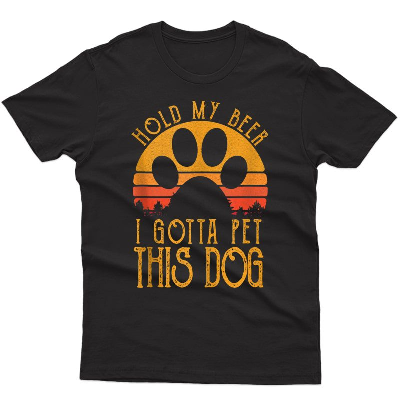 Retro Vintage Holding My Beer I Gotta Pet This Dog Tank Top Shirts